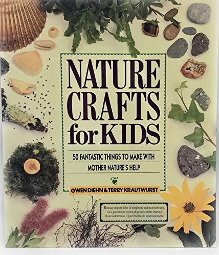 Nature Crafts for Kids (0806906693) by Gwen Diehn