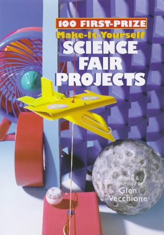 9780806907031: 100 First-Prize Make-It Yourself Science Fair Projects