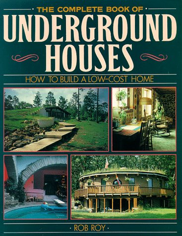 The Complete Book of Underground Houses -
