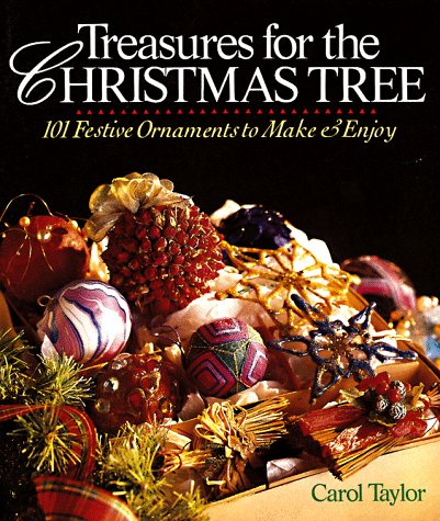 9780806908076: Treasures for the Christmas Tree: 101 Festive Ornaments to Make & Enjoy