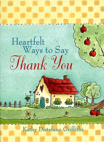 Heartfelt Ways to Say Thank You (Heartfelt: Griffiths, Kathy Distefano