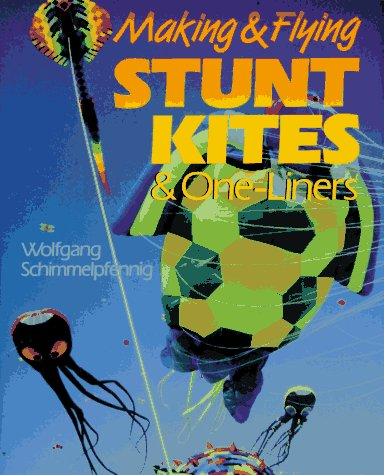 9780806908700: Making & Flying Stunt Kites & One-Liners