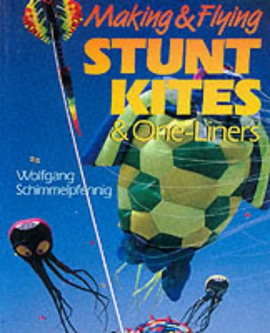9780806908717: Making & Flying Stunt Kites & One-Liners