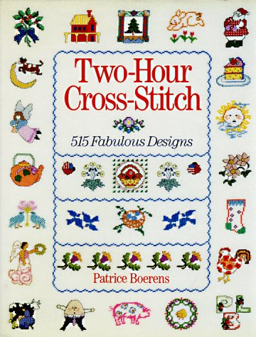 9780806909523: Two-Hour Cross-Stitch: 515 Fabulous Designs