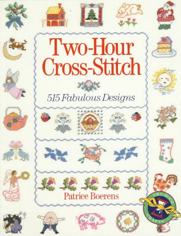 9780806909530: Two-Hour Cross-Stitch: 515 Fabulous Designs