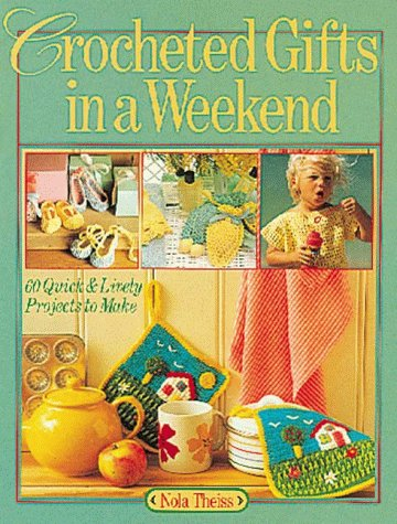 9780806909714: Crocheted Gifts In A Weekend: 70 Quick & Lively Projects to Make