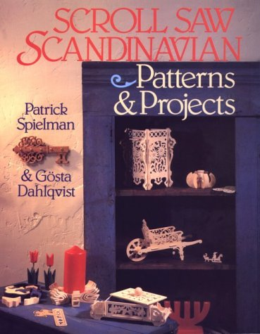 Scroll Saw Scandinavian Patterns & Projects (0806909862) by Patrick Spielman; Gosta Dahlqvist