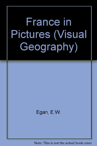 France in Pictures (Visual Geography): E.W. Egan
