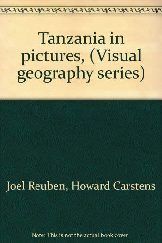Tanzania in pictures, (Visual geography series): Joel Reuben, Howard Carstens