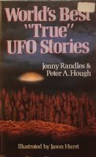 "World's Best ""True"" Ufo Stories: Randles, Jenny, Hough,"