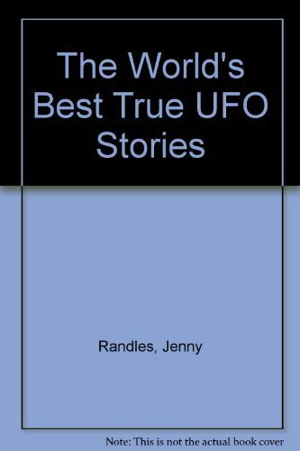 "World's Best ""True"" Ufo Stories (0806912596) by Randles, Jenny; Hough, Peter A."