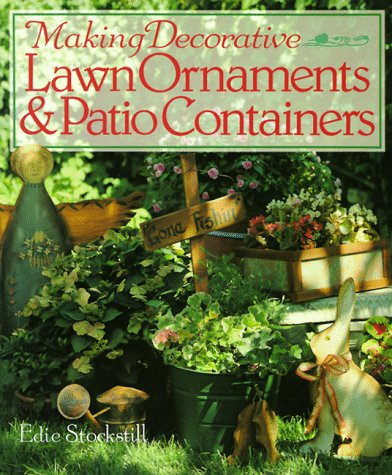 Making Decorative Lawn Ornaments & Patio Containers: Stockstill, Edie