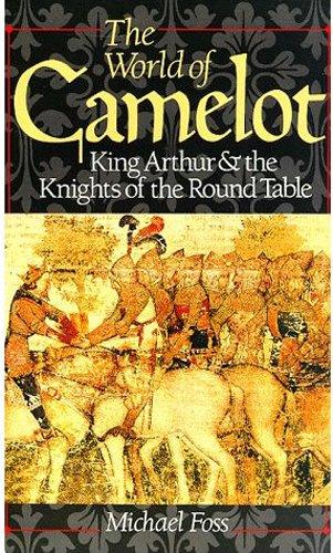 The World of Camelot: King Arthur &: Foss, Michael