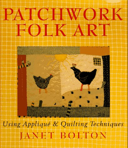 9780806913209: Patchwork Folk Art: Using Applique & Quilting Techniques