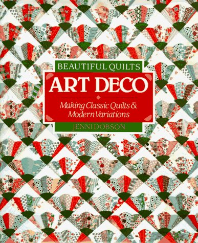 9780806913261: Beautiful Quilts: Art Deco : Making Classic Quilts and Modern Variations