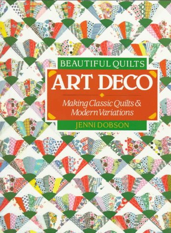9780806913278: Beautiful Quilts: Art Deco: Making Classic Quilts & Modern Variations