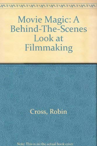 9780806913643: Movie Magic: A Behind-The-Scenes Look at Filmmaking