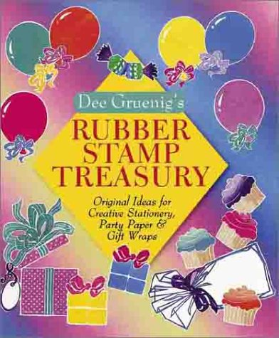9780806915517: Dee Gruenig's Rubber Stamp Treasury: Original Ideas for Creative Stationery, Party Paper & Gi