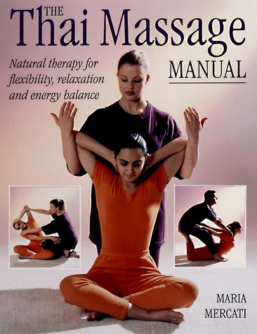 9780806917559: Thai Massage Manual: Natural Therapy for Flexibility, Relaxation and Energy Balance