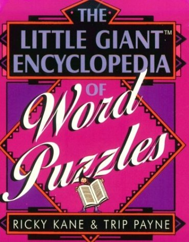 The Little Giant Encyclopedia of Word Puzzles: Kane, Ricky; Payne, Trip