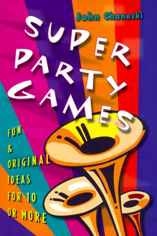 9780806918174: Super Party Games: Fun & Original Ideas for 10 or More