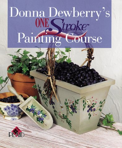 9780806918754: Donna Dewberry's One Stroke Painting Course