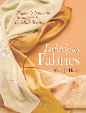 9780806919096: Fabulous Fabrics: Elegant And Innovative Techniques To Embellish Textiles (A Sterling/Chapelle book)