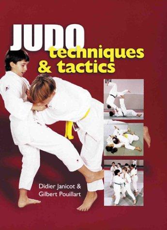 Judo Techniques and Tactics: Janicot, Didier Pouillart,Gilbert
