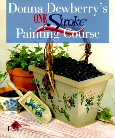 9780806919751: Donna Dewberry's One Stroke Painting Course