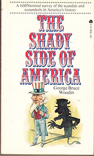 The shady side of America: A roundup of the scoundrels, deceivers, and corrupters over 400-odd ...