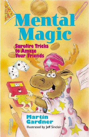 Mental Magic: Surefire Tricks to Amaze Your Friends (0806920491) by Gardner, Martin