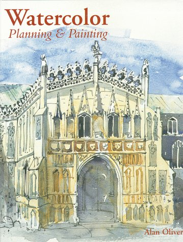 Watercolor: Planning & Painting (0806920599) by Alan Oliver
