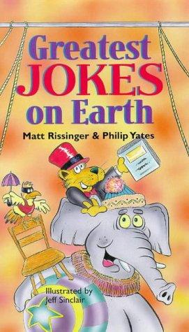 Greatest Jokes on Earth: Rissinger, Matt; Yates,