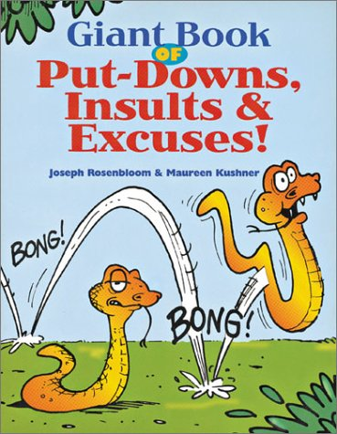 Giant Book of Put-Downs, Insults & Excuses!: Kushner, Maureen, Rosenbloom,
