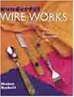 Wonderful Wire Works: An Easy Decorative Craft: Baskett, Mickey