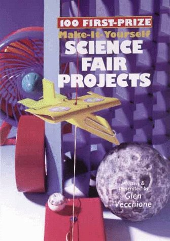 9780806924830: 100 First-Prize Make-It-Yourself Science Fair Projects