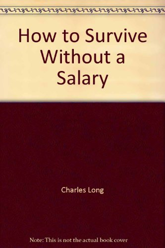 9780806925103: How to Survive Without a Salary