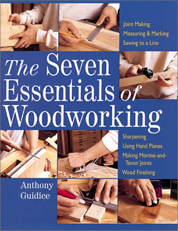 The Seven Essentials of Woodworking: Guidice, Anthony
