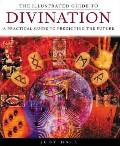 9780806927756: The Illustrated Guide to Divination: A Practical Guide to Predicting the Future