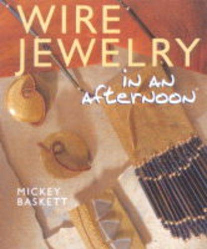 9780806929699: Wire Jewelry in an Afternoon