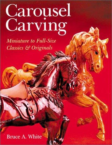 9780806930183: Carousel Carving: Miniature to Full-Size -- Classics & Originals