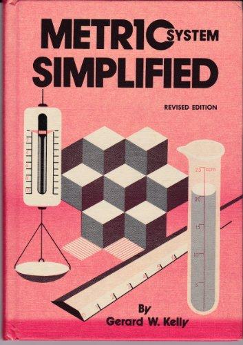 Metric System Simplified: Kelly, Gerard W.
