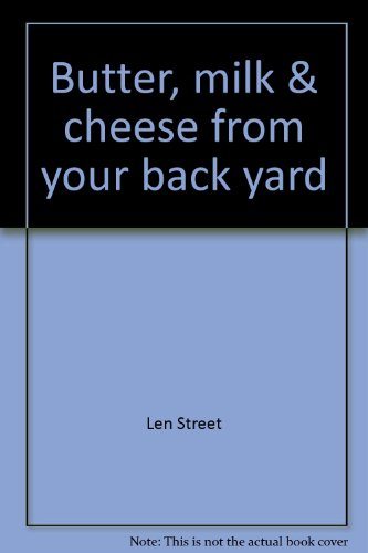 9780806930749: Butter, milk & cheese from your back yard