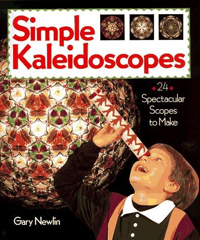 9780806931555: Simple Kaleidoscopes: 24 Spectacular Scopes to Make
