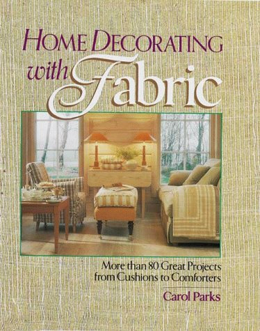 9780806931586: Home Decorating With Fabric: More Than 80 Great Projects from Cushions to Comforters