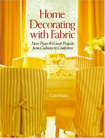 9780806931593: Home Decorating with Fabric: More Than 80 Great Projects from Cushions to Comforters