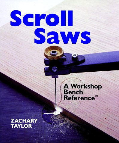 Scroll Saw: Workshop Bench Reference (0806931736) by Taylor, Zachary