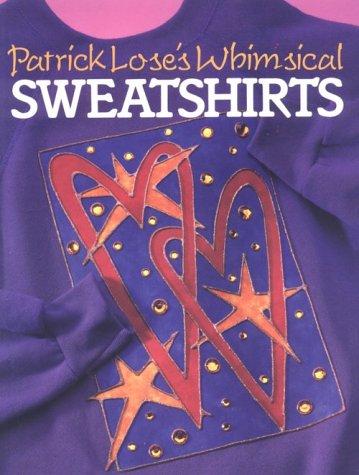 9780806931807: Patrick Lose's Whimsical Sweatshirts