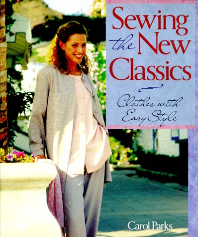 9780806931944: Sewing The New Classics: Clothes With Easy Style