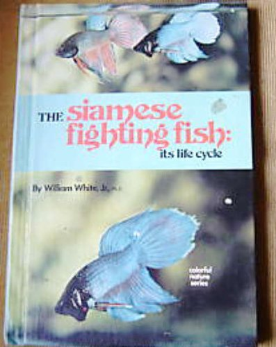 9780806934785: Siamese Fighting Fish: Its Life Cycle (Colorful nature series)